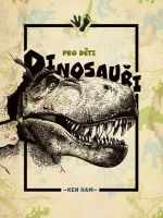 Dinosauři pro děti