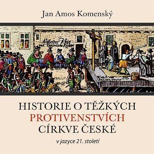 Historie o těžkých protivenstvích církve české (CD) Poutníkova četba