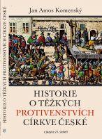 Historie o těžkých protivenstvích církve české
