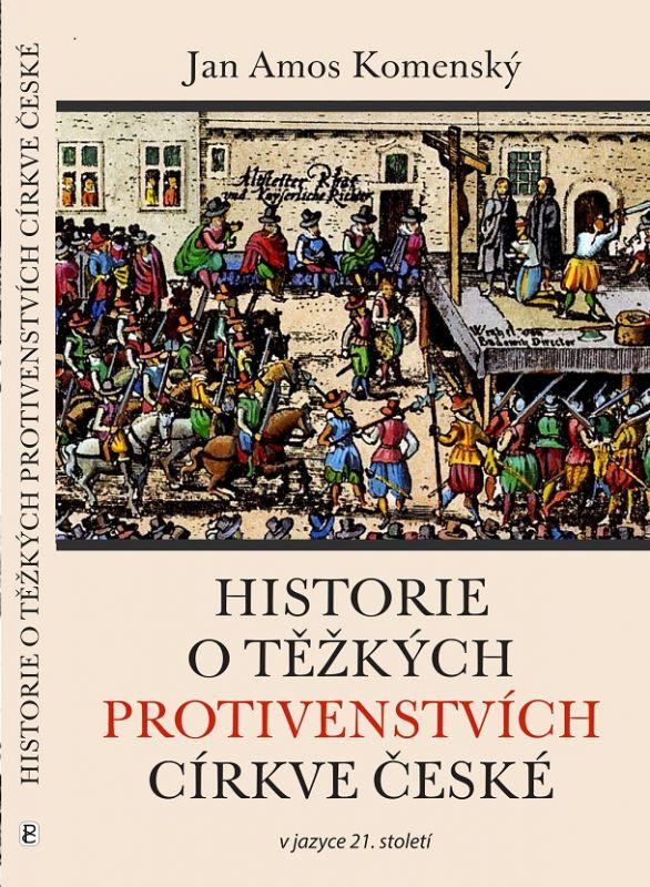 Historie o těžkých protivenstvích církve české Poutníkova četba