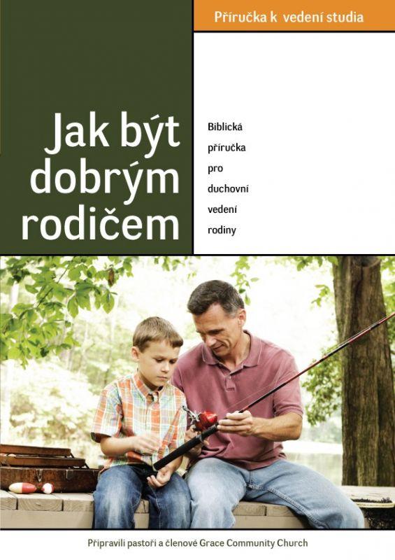 Jak být dobrým rodičem - příručka pro vedoucího Didasko