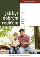 Jak být dobrým rodičem - studijní příručka