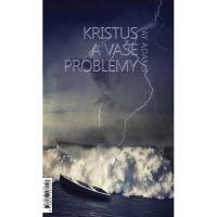 Kristus a vaše problémy*Cesta ke zbožnosti