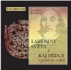 Labyrint světa a ráj srdce - v jazyce 21.stol. (CD) Poutníkova četba