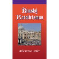 Římský katolicismus - Bible vs. tradice
