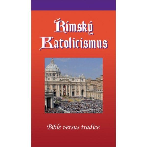 Římský katolicismus - Bible vs. tradice Didasko