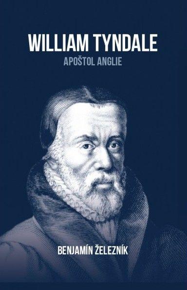 William Tyndale: Apoštol Anglie Didasko